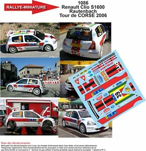 DECALS 1/43 REF 1086 RENAULT CLIO S1600 RAUTENBACH TOUR DE CORSE 2006 WRC RALLY