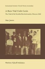Studies in Social History Ser.: A Show Trial under Lenin : The Trial of the...