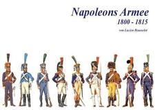 Napoleons Armee 1800-1815 von Lucien Rousselot (2009, Gebundene Ausgabe)