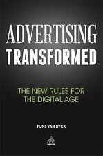 Advertising Transformed: The New Rules for the Digital Age, Van Dyck, Fons, New