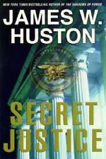 Secret Justice : A Novel by James W. Huston (2003, Hardcover)