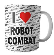 I Love Robot Combat - Tea - Coffee - Mug - Cup - Birthday