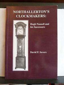 NORTHALLERTONS CLOCKMAKERS - DAVID F. SEVERS Paperback SIGNED 147/300 H PANNELL