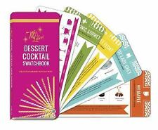 Mrs. Lilien's Dessert Cocktail Swatchbook: Delicious Drinks with a Twist