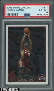 "2003-04 Topps Chrome #111 LeBron James RC Rookie PSA 6 "" LOOKS UNDERGRADED """