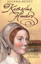 Katherine Howard: A Tudor Conspiracy By Joanna Denny