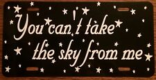 Serenity Firefly You Can't Take the Sky From Me License Plate Browncoats Car Tag