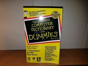 Illustrated Computer Dictionary For Dummies and Gookin Wang Home PC 2nd Edition
