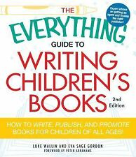 The Everything Guide to Writing Children's Books: How to write, publish, and pro