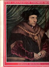 The Likeness of Thomas More, iconographical survey of 3 centuries by S Morison