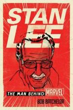 Stan Lee: The Man Behind Marvel by Bob Batchelor: New