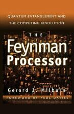 The Feynman Processor: Quantum Entanglement And The Computing Revolution: By ...