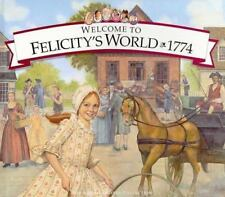American Girl Welcome to Felicity's World 1774 HC & BN