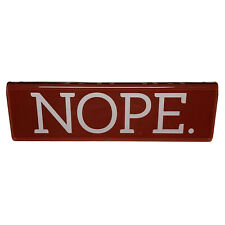 NOPE!! 7x2in Decorative Office Desk Sign. NWOT DARK RED