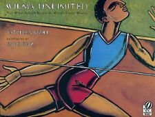 Wilma Unlimited: How Wilma Rudolph Became the Worlds Fastest Woman by Kathleen