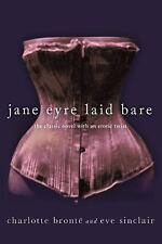 Jane Eyre Laid Bare: The Classic Novel with an Erotic Twist, Bronte, Charlotte,