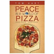 Peace in a World of Pizza by Tom Hart (2013, Paperback)