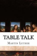 Table Talk: By Luther, Martin Hazlitt, William