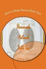 How to Make Natural Bath Teas by Miriam Kinai (2012, Paperback)