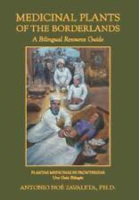 Medicinal Plants of the Borderlands: A Bilingual Resource Guide (Hardback or Cas