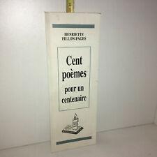 Henriette Fillon-Pages CENT POEMES POUR UN CENTENAIRE - 1996 - YY-13277