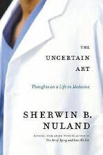 NEW - The Uncertain Art: Thoughts on a Life in Medicine