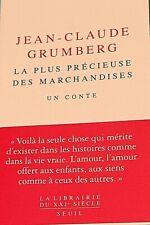JEAN-CLAUDE GRUMBERG**LA PLUS PRÉCIEUSE DES MARCHANDISES=UN CONTE*NEUF 2019