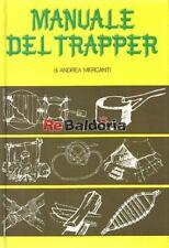 Manuale del trapper Cde Mercanti Andrea Scoutismo - Scautismo - Trapper