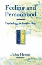 Feeling and Personhood : Psychology in Another Key by John Heron (1992,...