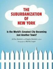 The Suburbanization of New York : Is the World's Greatest City Becoming Just...