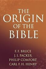 The Origin of the Bible by J. I. Packer, Carl F. H. Henry and F. F. Bruce...