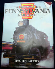 THE HISTORY OF THE PENNSYLVANIA RAILROAD by Timothy Jacobs 1988 Bison FEFP HCDJ