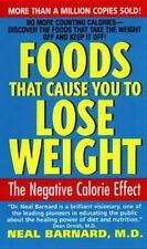 Foods That Cause You to Lose Weight:: The Negative Calorie Effect Barnard, Neal