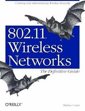 802.11 Wireless Networks : Creating and Administering Wireless Networks