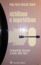 PIERI PRETE PULLEGA SCALIA NICHILISMO E IMPERIALISMO L'AVANGUARDIA BERTANI 1978