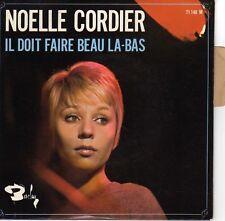 NOËLLE CORDIER IL DOIT FAIRE BEAU LA-BAS FRENCH ORIG EP J. HARRIS