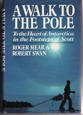 A Walk to the Pole: To the Heart of Antarctica in