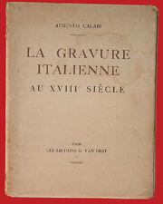 La GRAVURE ITALIENNE au XVIII Siecle/Augusto Calabi   Livraison Monde entier