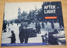 After Light By Peter Morton History Of The City Of Adelaide & Council 1878-1928