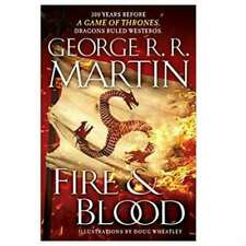 Fire & Blood: 300 Years Before A Game of Thrones by George R. R. Martin (2018, Hardcover)