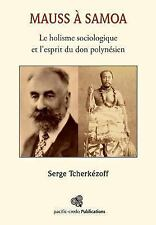 Mauss a Samoa : Le Holisme Sociologique et l'Esprit du Don Polynesien: By Tch...