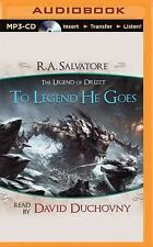 To Legend He Goes : A Tale from the Legend of Drizzt by R. A. Salvatore...