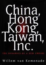 China, Hong Kong, Taiwan, Inc.: The Dynamics of a New Empire