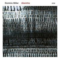DOMINIC/KATCHE,MANU/ARIAS,SANTIAGO MILLER - ABSINTHE   CD NEUF MILLER,DOMINIC