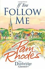If You Follow Me (The Dunbridge Chronicles) By Pam Rhodes