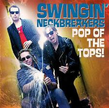 SWINGIN NECKBREAKERS 'Pop of Tops CD mummies DMZ estrus flat duo jets shanks LP