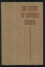 FUTURE OF CANADIAN MINING Honourable T. A. Crerar 1936 Gold Industry History BK