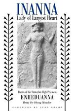 Inanna, Lady of Largest Heart: Poems of the Sumerian High Priestess Enheduann...