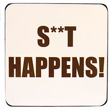Drink Coaster S**t Happens Design White Dining Table Ware Tea Coffee Mat