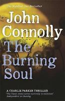 The Burning Soul: A Charlie Parker Thriller: 10, Connolly, John, Very Good Book